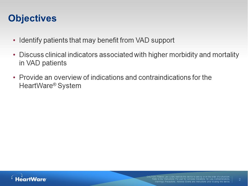 Objectives Identify patients that may benefit from VAD support