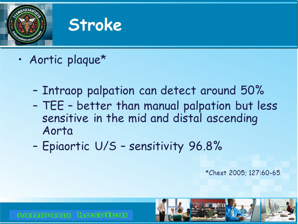 Stroke Aortic plaque* Intraop palpation can detect around 50%