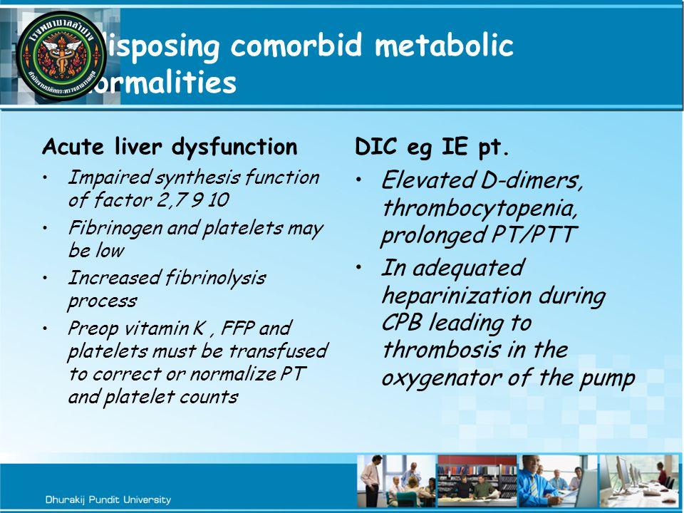 Predisposing comorbid metabolic abnormalities