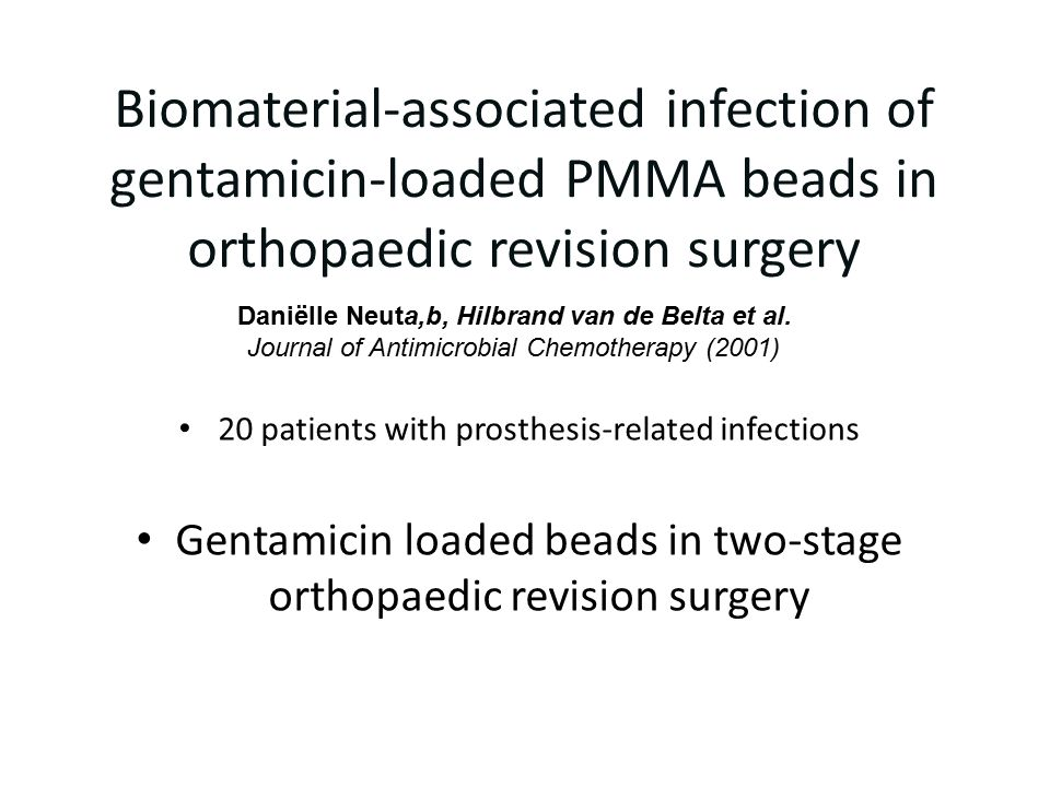 Biomaterial-associated infection of gentamicin-loaded PMMA beads in orthopaedic revision surgery