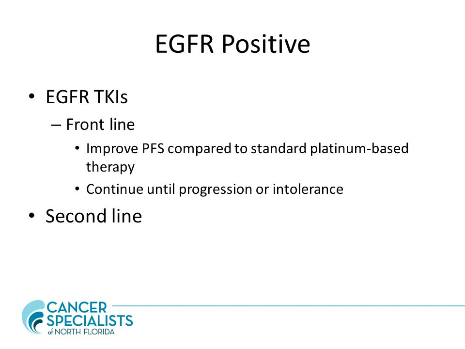 EGFR Positive EGFR TKIs Second line Front line