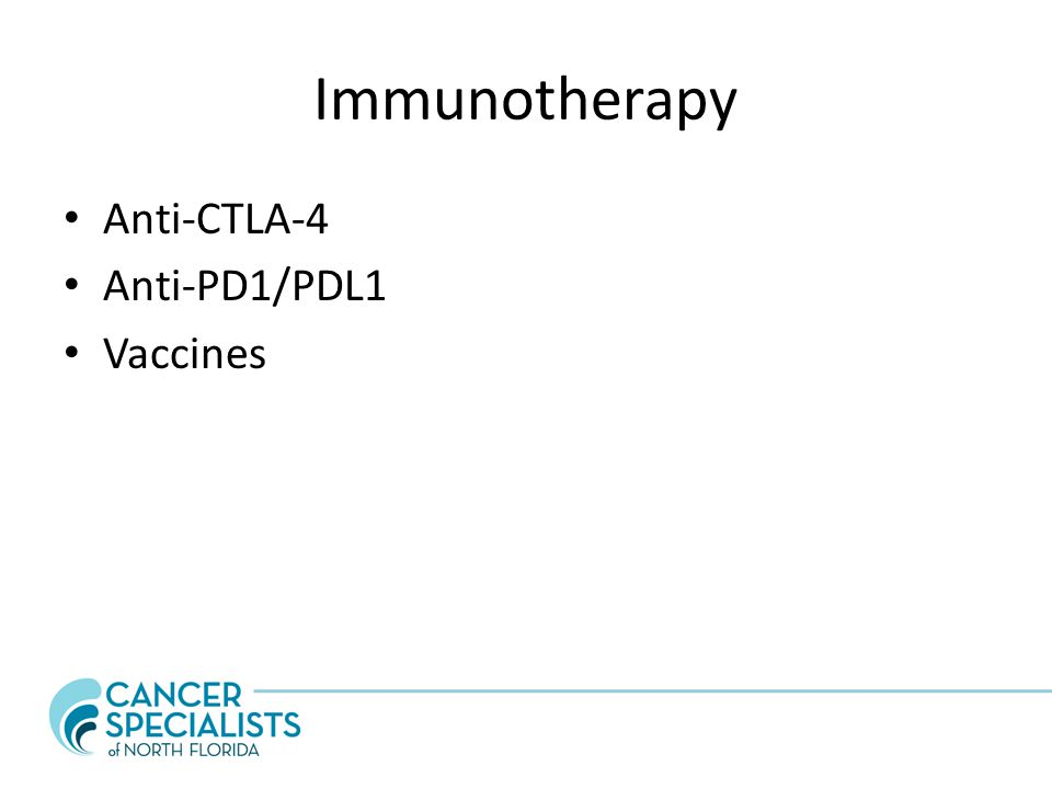 Immunotherapy Anti-CTLA-4 Anti-PD1/PDL1 Vaccines