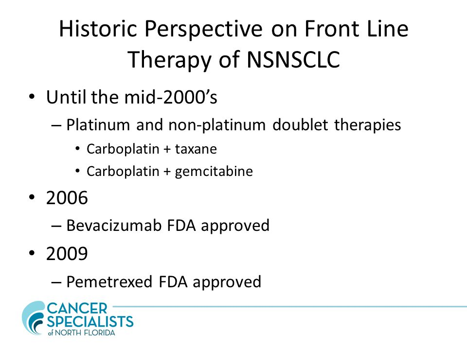 Historic Perspective on Front Line Therapy of NSNSCLC