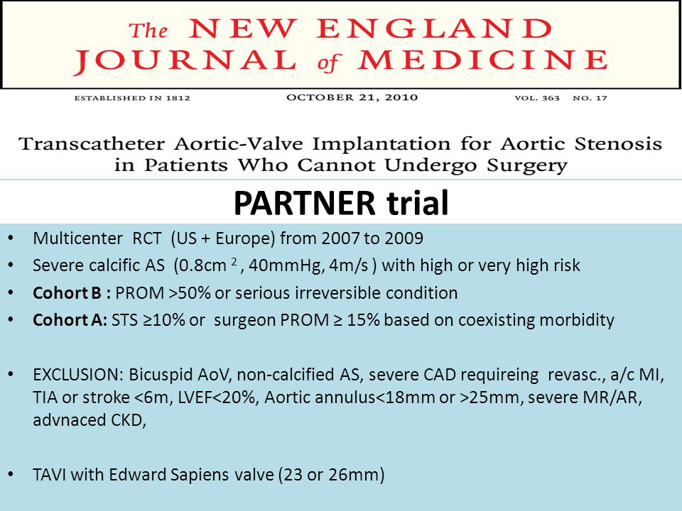 PARTNER trial Multicenter RCT (US + Europe) from 2007 to 2009