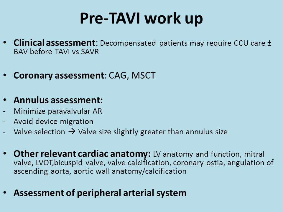 Pre-TAVI work up Clinical assessment: Decompensated patients may require CCU care ± BAV before TAVI vs SAVR.