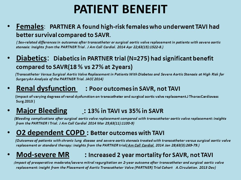 PATIENT BENEFIT Females: PARTNER A found high-risk females who underwent TAVI had better survival compared to SAVR.