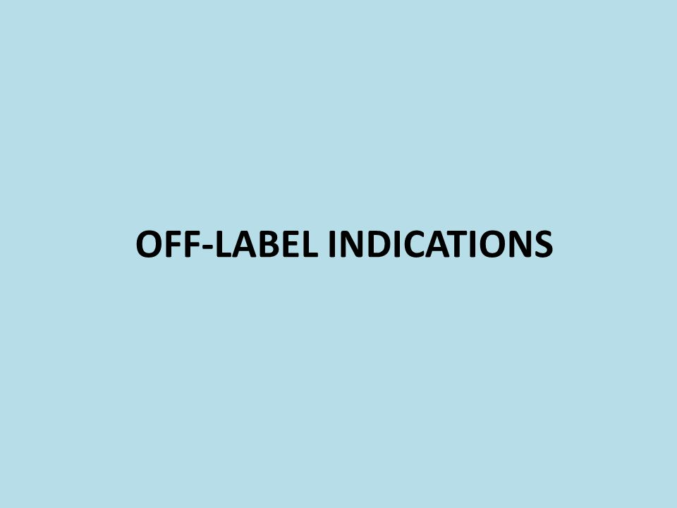OFF-LABEL INDICATIONS