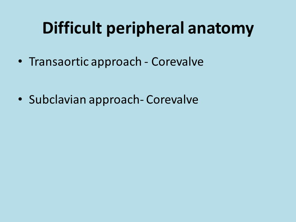 Difficult peripheral anatomy