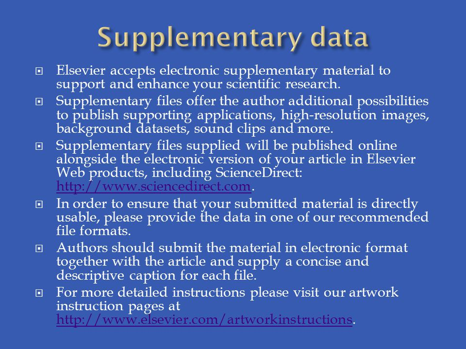 Supplementary data Elsevier accepts electronic supplementary material to support and enhance your scientific research.