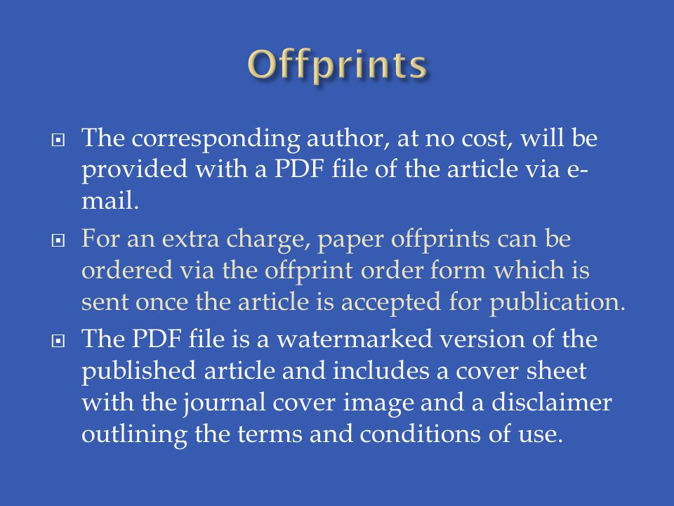 Offprints The corresponding author, at no cost, will be provided with a PDF file of the article via e-mail.
