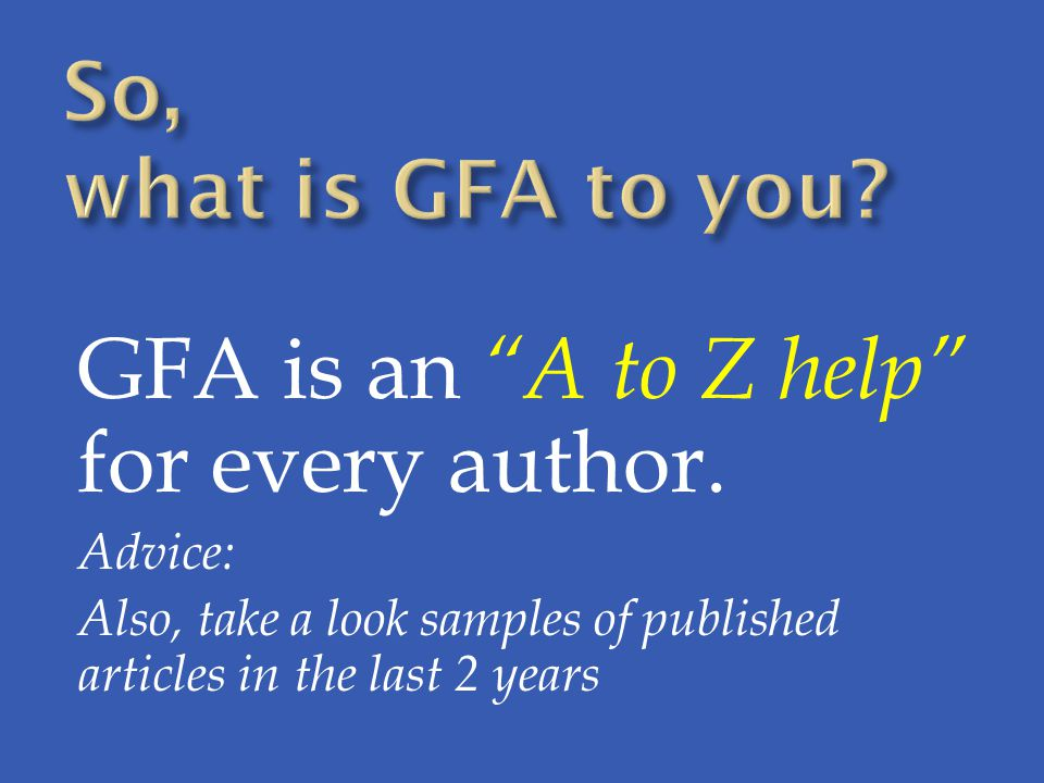 GFA is an A to Z help for every author.