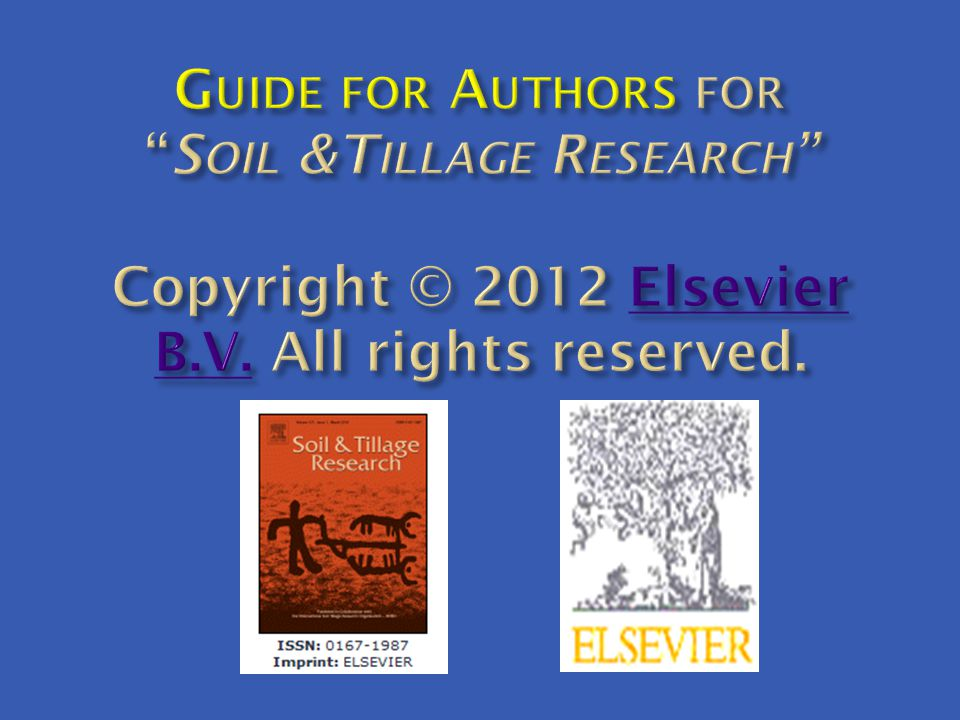 Guide for Authors for Soil &Tillage Research Copyright © 2012 Elsevier B.V. All rights reserved.