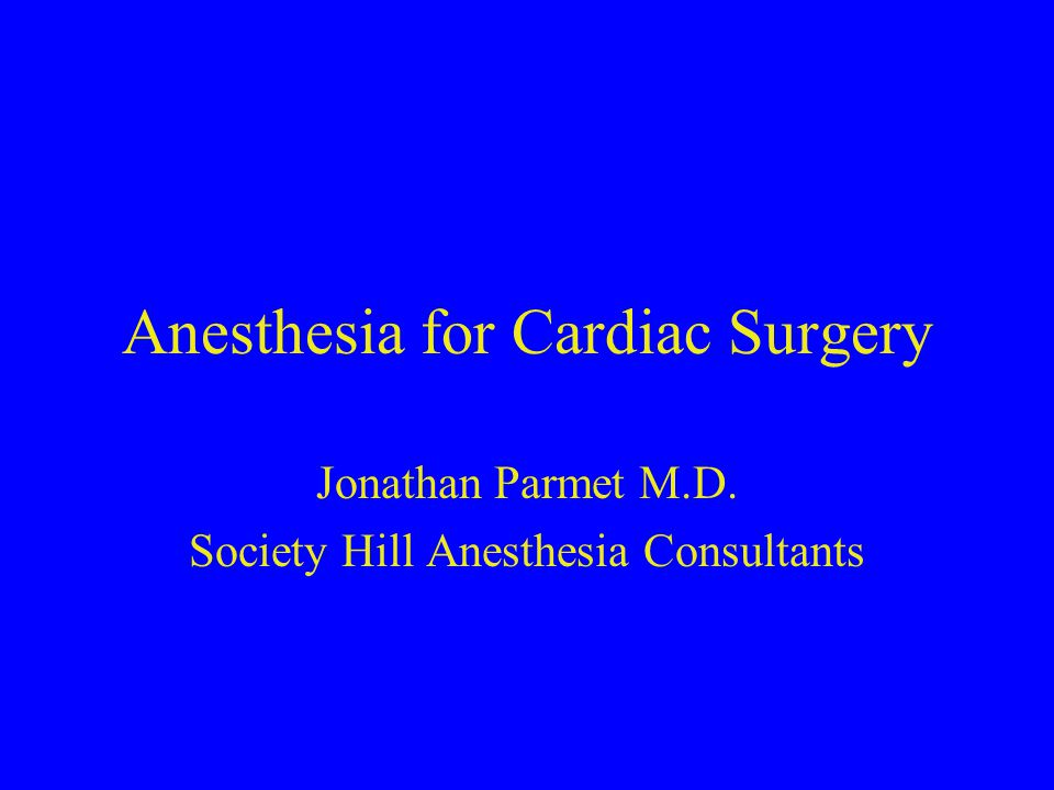 Anesthesia for Cardiac Surgery