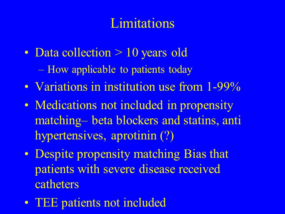 Limitations Data collection > 10 years old