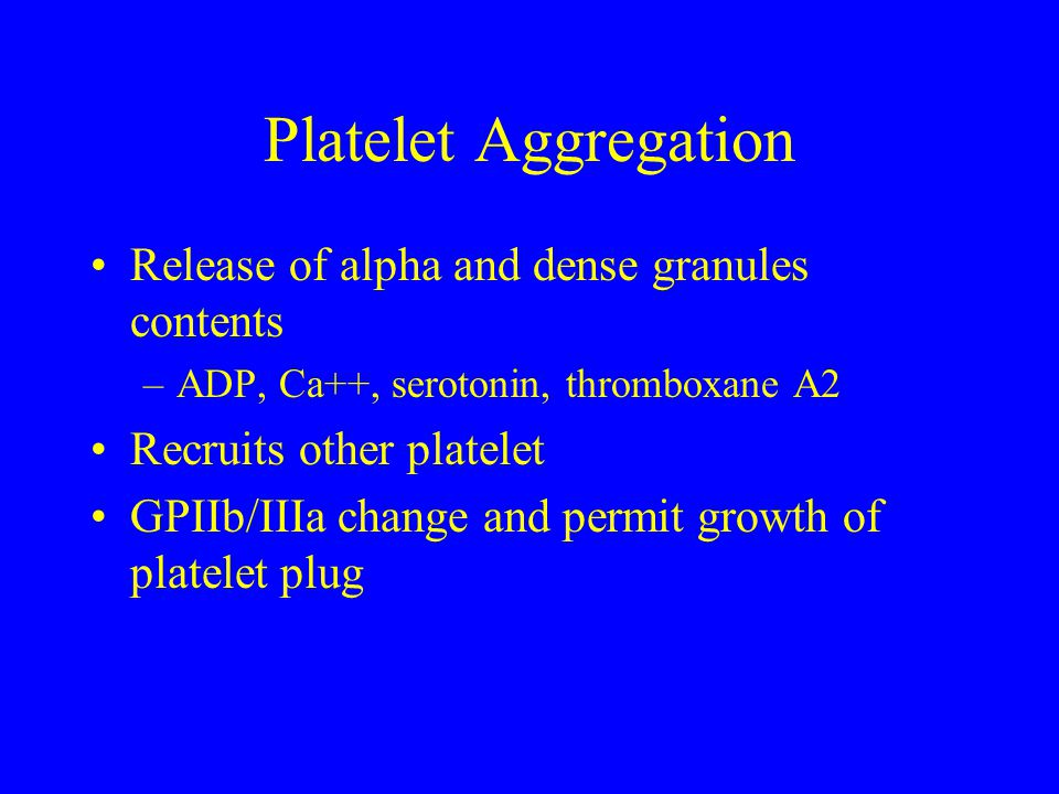 Platelet Aggregation Release of alpha and dense granules contents
