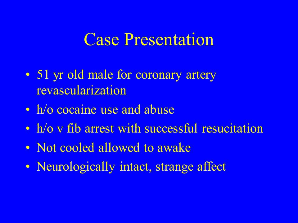 Case Presentation 51 yr old male for coronary artery revascularization