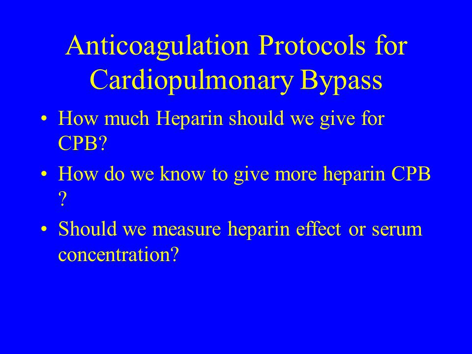 Anticoagulation Protocols for Cardiopulmonary Bypass