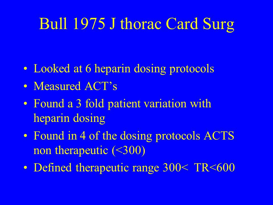 Bull 1975 J thorac Card Surg Looked at 6 heparin dosing protocols