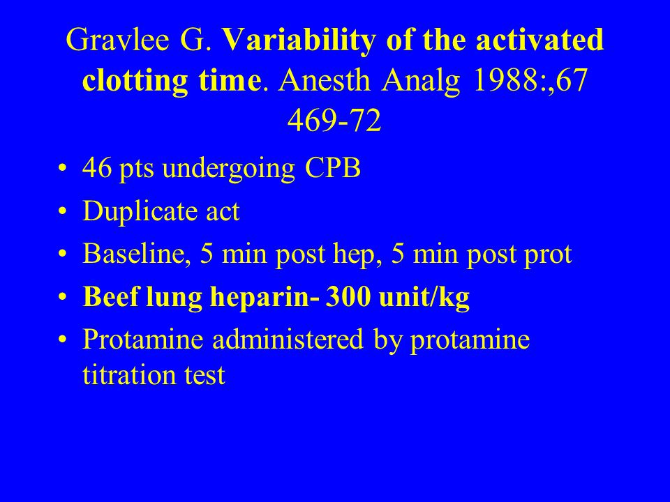 Gravlee G. Variability of the activated clotting time