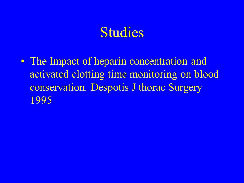 Studies The Impact of heparin concentration and activated clotting time monitoring on blood conservation.
