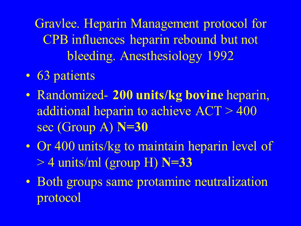 Gravlee. Heparin Management protocol for CPB influences heparin rebound but not bleeding. Anesthesiology 1992