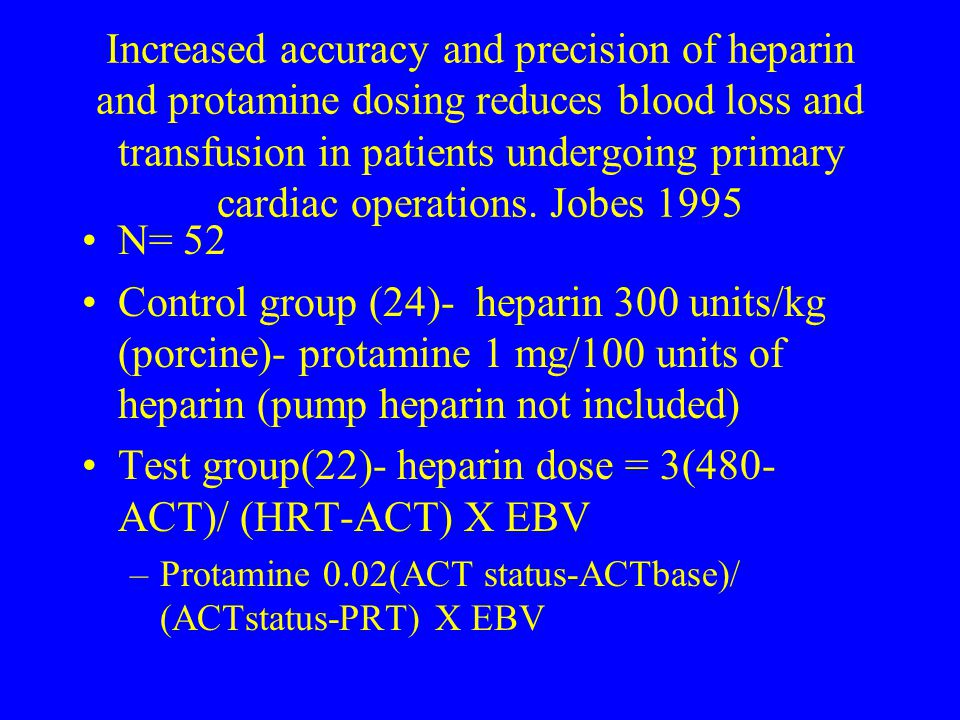 Test group(22)- heparin dose = 3(480-ACT)/ (HRT-ACT) X EBV
