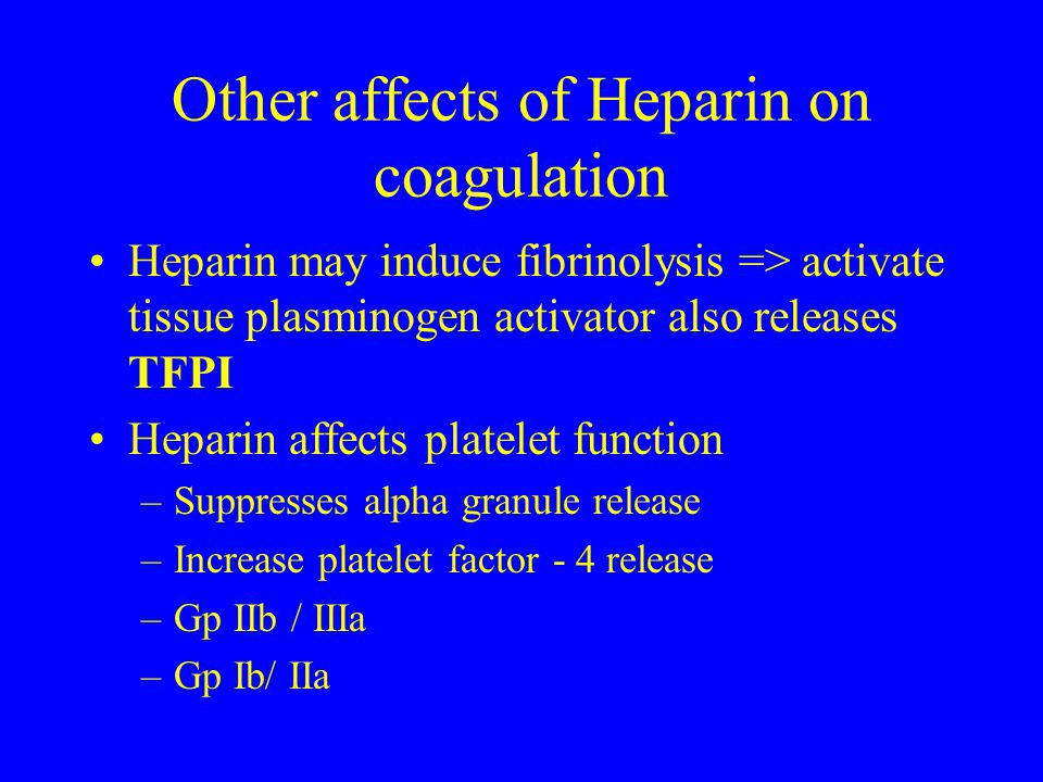 Other affects of Heparin on coagulation