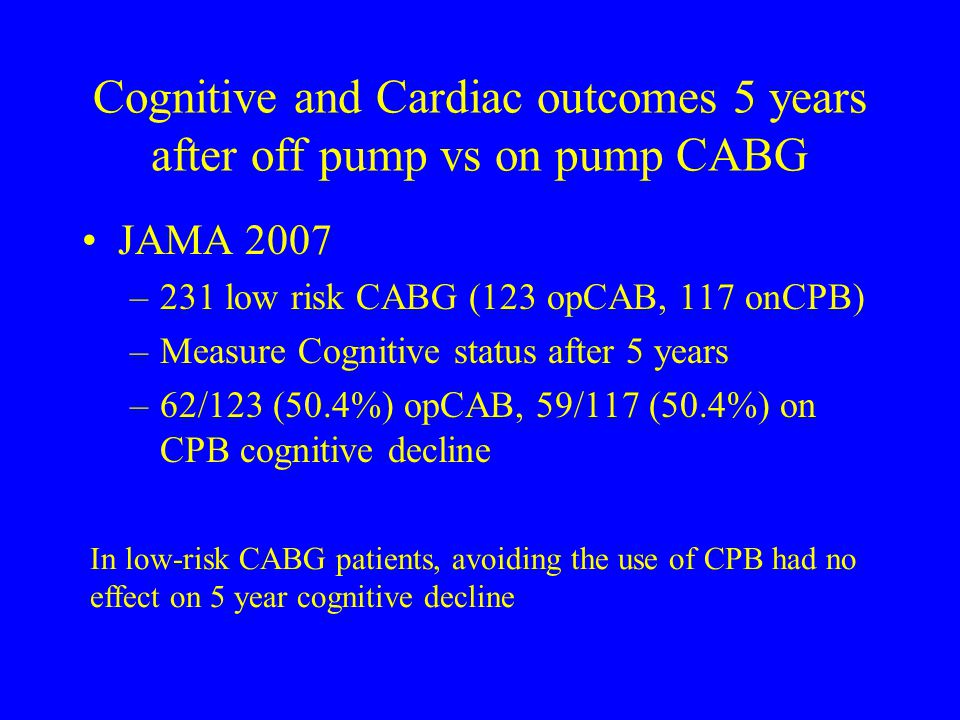 Cognitive and Cardiac outcomes 5 years after off pump vs on pump CABG