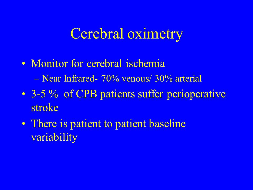 Cerebral oximetry Monitor for cerebral ischemia