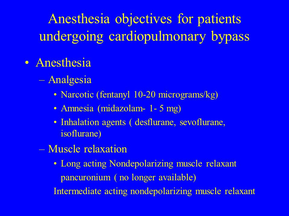 Anesthesia objectives for patients undergoing cardiopulmonary bypass