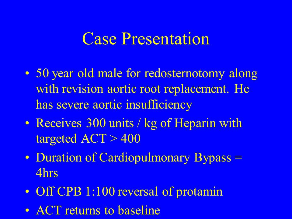 Case Presentation 50 year old male for redosternotomy along with revision aortic root replacement. He has severe aortic insufficiency.