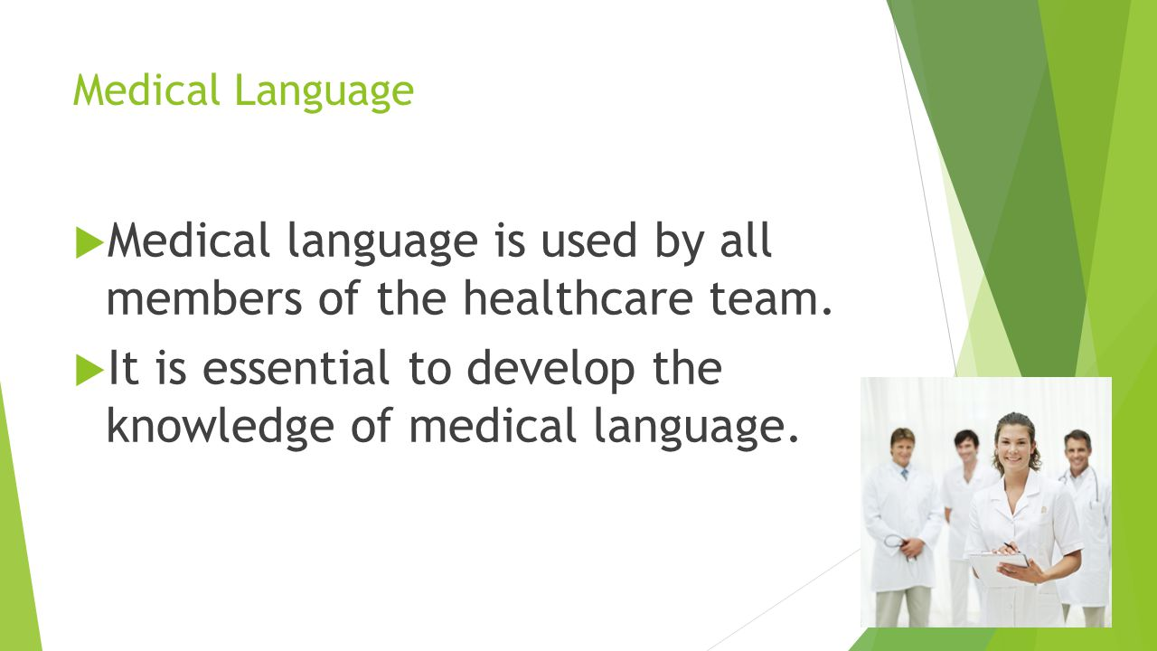 Medical language is used by all members of the healthcare team.