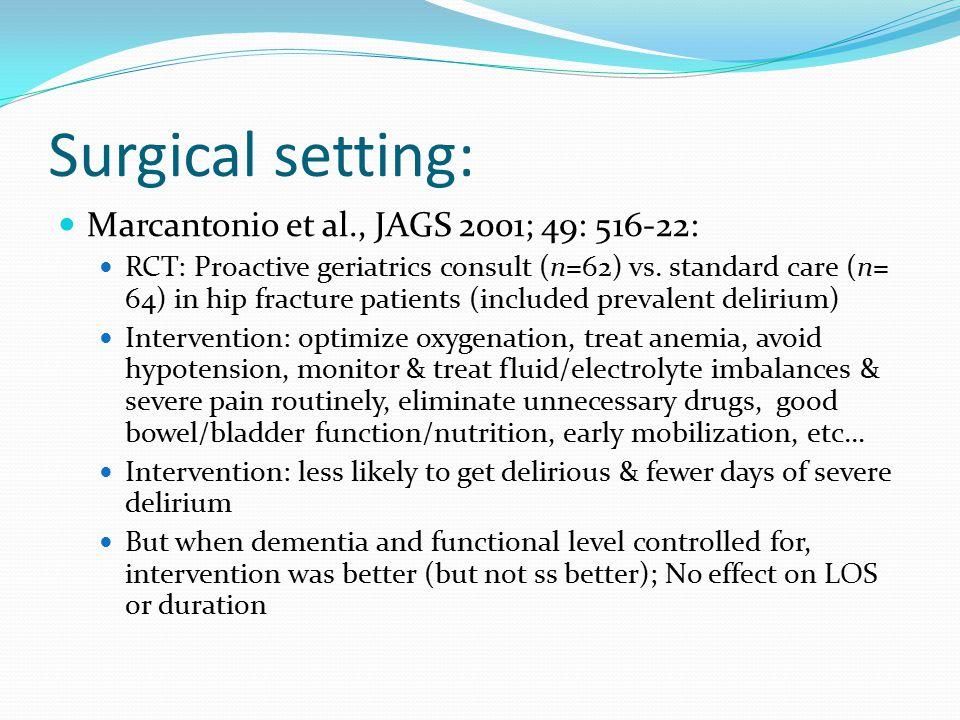 Surgical setting: Marcantonio et al., JAGS 2001; 49: 516-22: