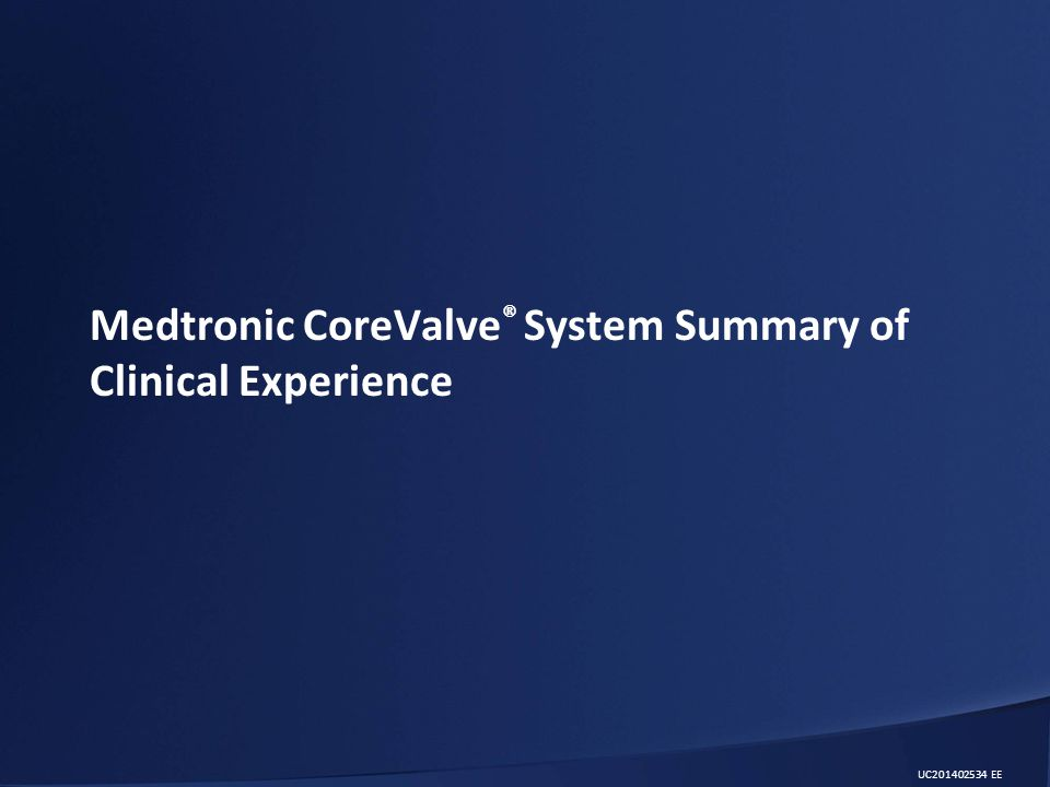 Medtronic CoreValve® System Summary of Clinical Experience