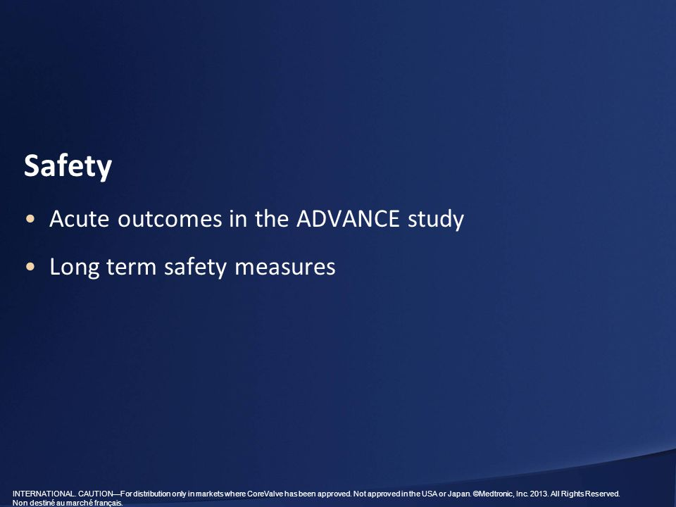 Safety Acute outcomes in the ADVANCE study Long term safety measures