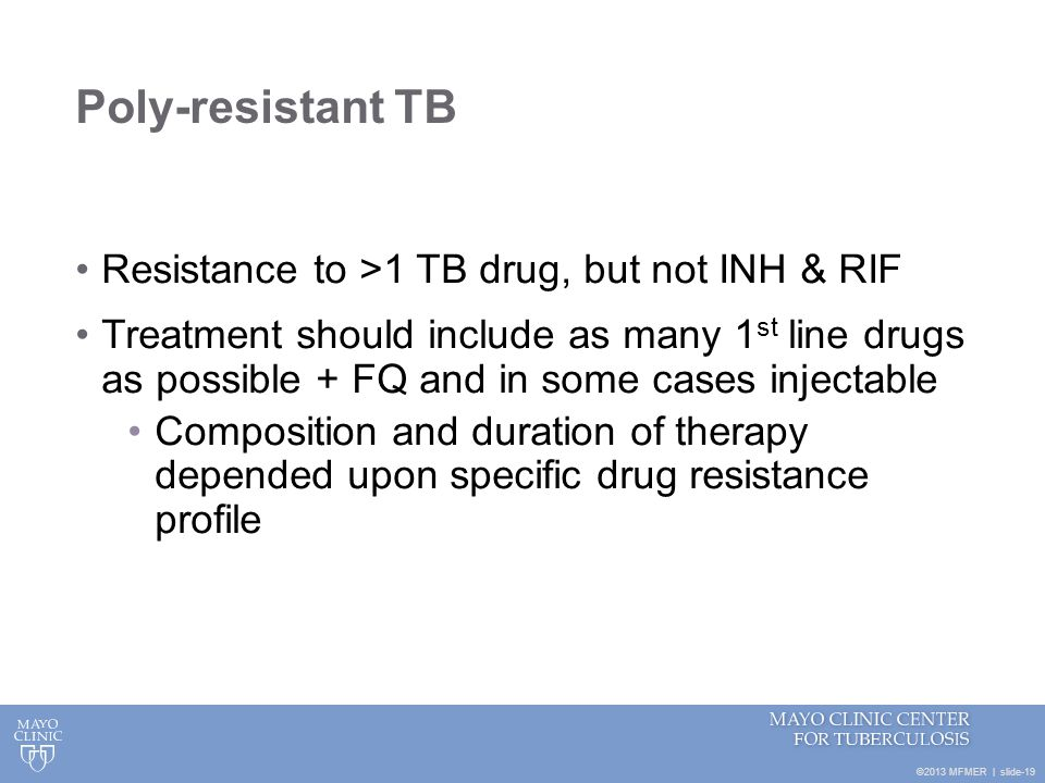 Poly-resistant TB Resistance to >1 TB drug, but not INH & RIF