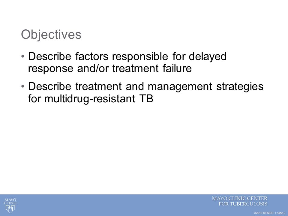 Objectives Describe factors responsible for delayed response and/or treatment failure.