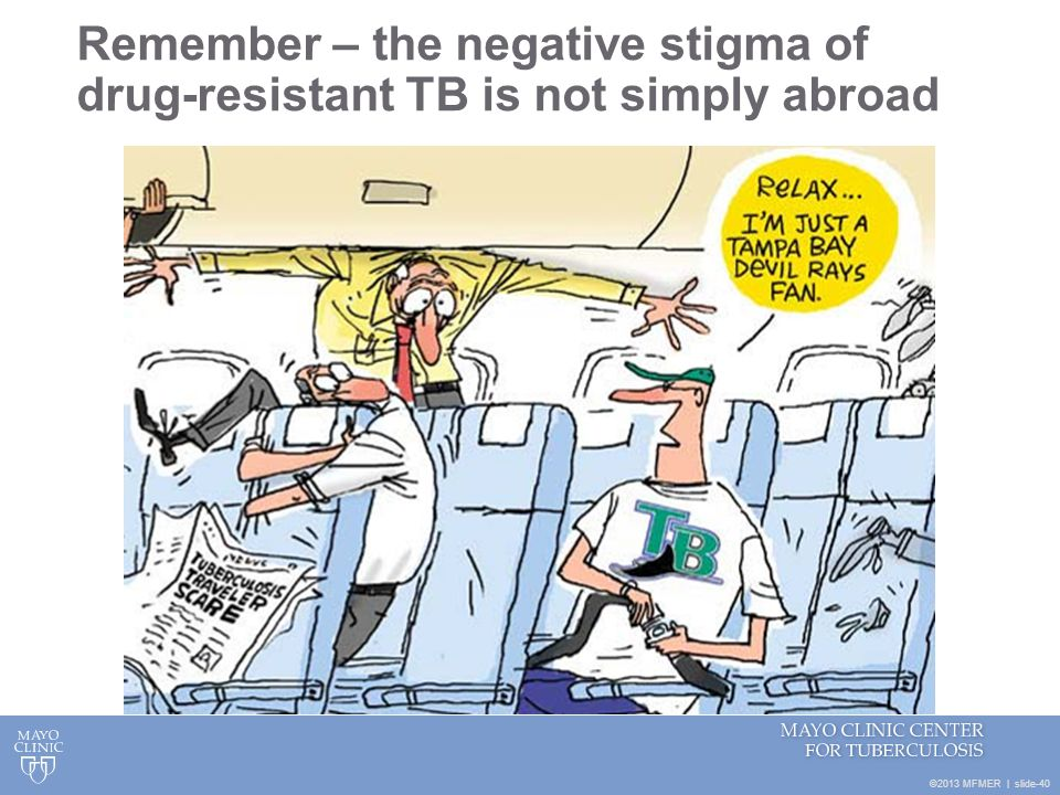 Remember – the negative stigma of drug-resistant TB is not simply abroad