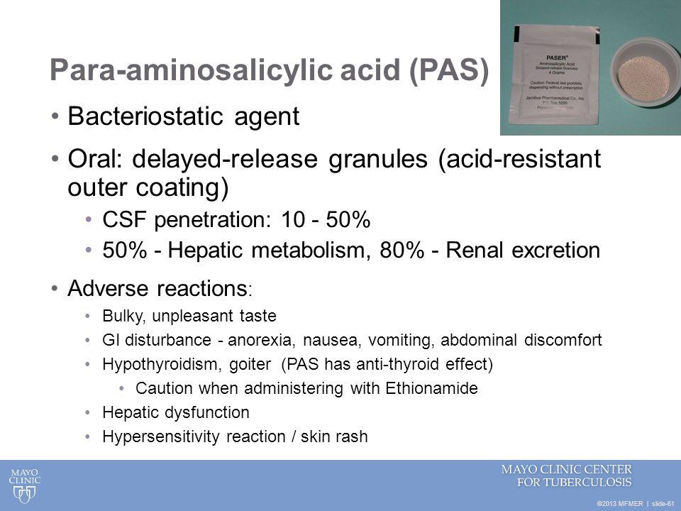 Para-aminosalicylic acid (PAS)