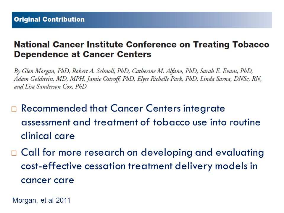Recommended that Cancer Centers integrate assessment and treatment of tobacco use into routine clinical care