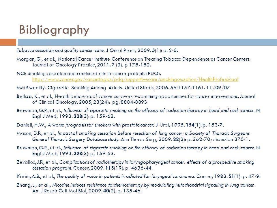 Bibliography Tobacco cessation and quality cancer care. J Oncol Pract, 2009. 5(1): p. 2-5.