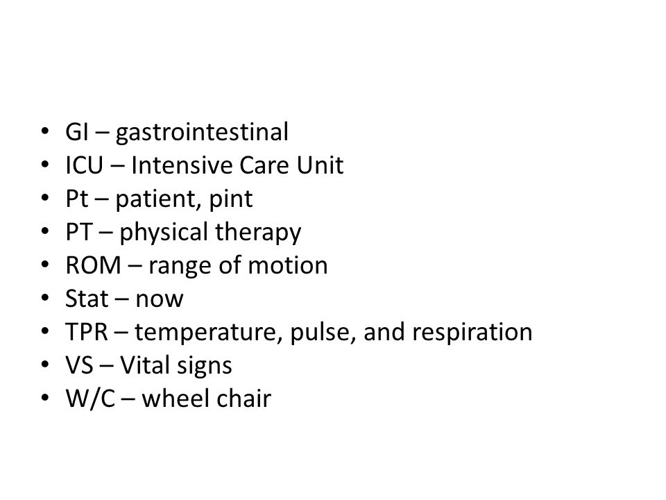 GI – gastrointestinal ICU – Intensive Care Unit. Pt – patient, pint. PT – physical therapy. ROM – range of motion.