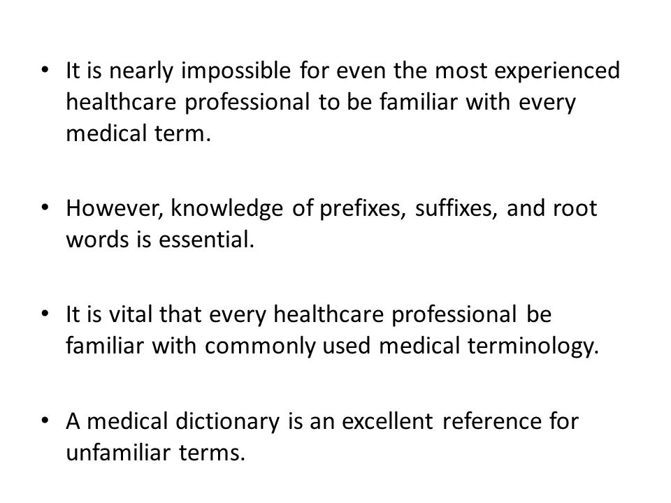 It is nearly impossible for even the most experienced healthcare professional to be familiar with every medical term.