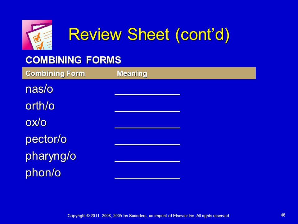 Review Sheet (cont'd) nas/o __________ orth/o __________