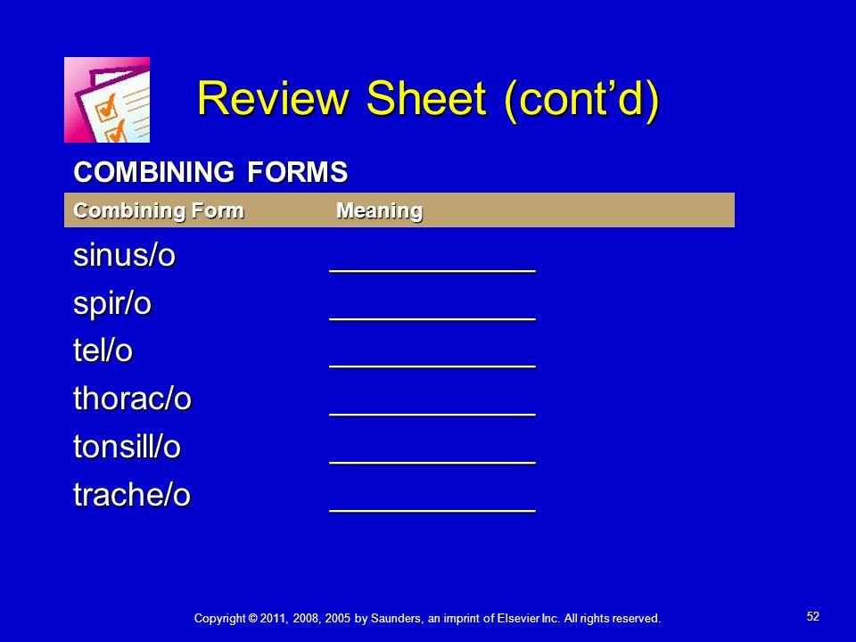 Review Sheet (cont'd) sinus/o ___________ spir/o ___________
