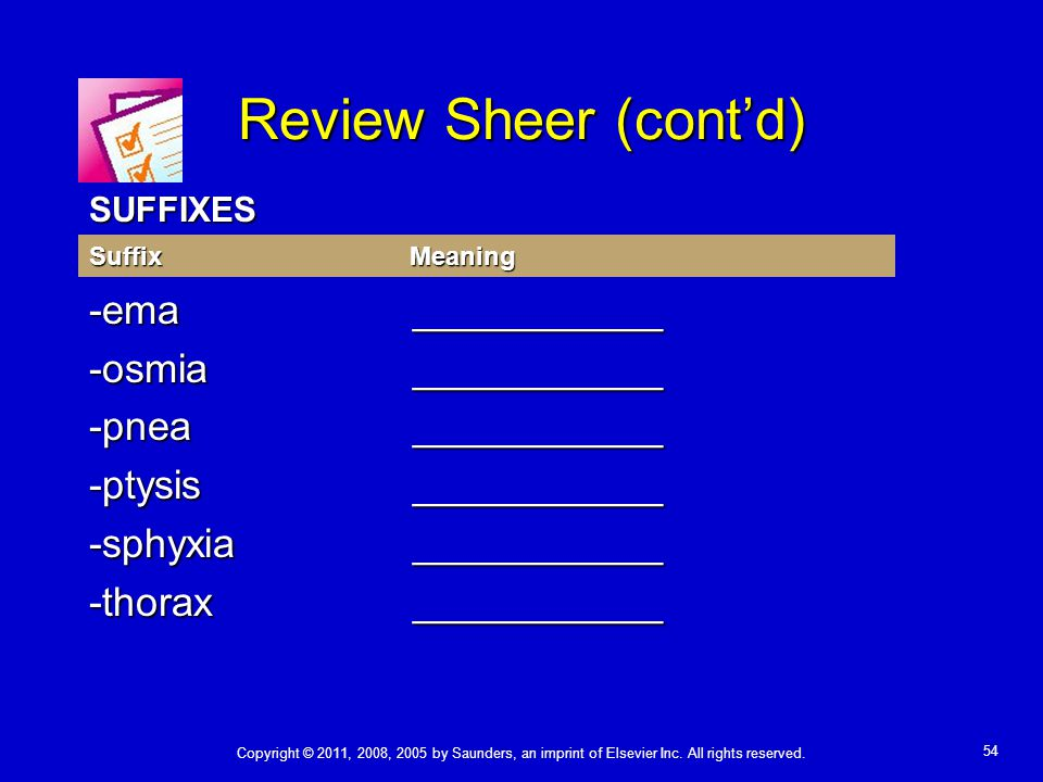 Review Sheer (cont'd) -ema ___________ -osmia ___________