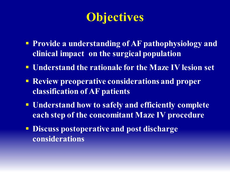 Objectives Provide a understanding of AF pathophysiology and clinical impact on the surgical population.
