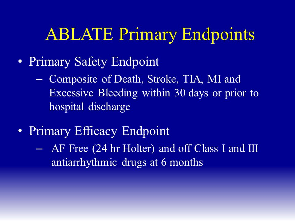 ABLATE Primary Endpoints