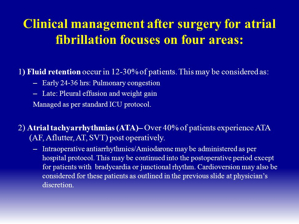 Clinical management after surgery for atrial fibrillation focuses on four areas:
