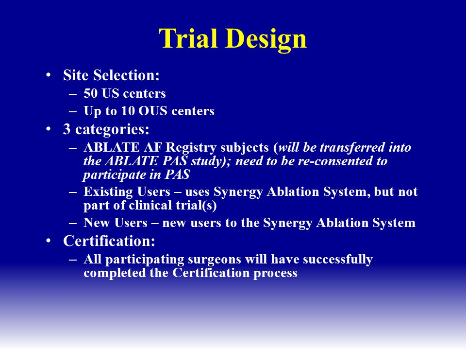 Trial Design Site Selection: 3 categories: Certification: